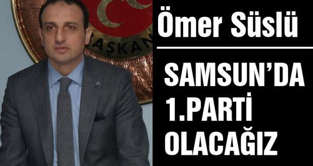 MHP Samsun'da Birinci Parti Olacak