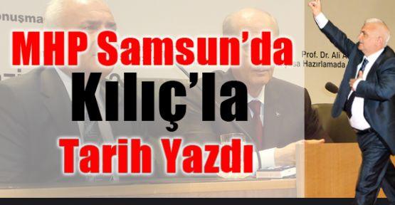 MHP Samsun'da Kılıç'la Tarih Yazdı