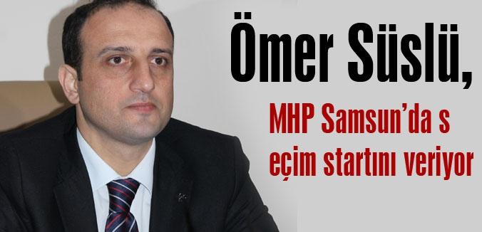 MHP Samsun'da seçim startını veriyor