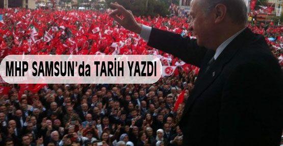 MHP Samsun'da Tarih Yazdı...