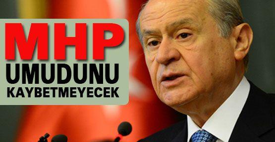 MHP umudunu kaybetmeyecek