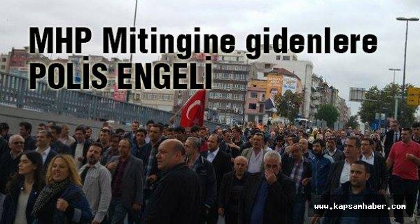 MHP Yenikapı mitingine gidenlere polis engeli