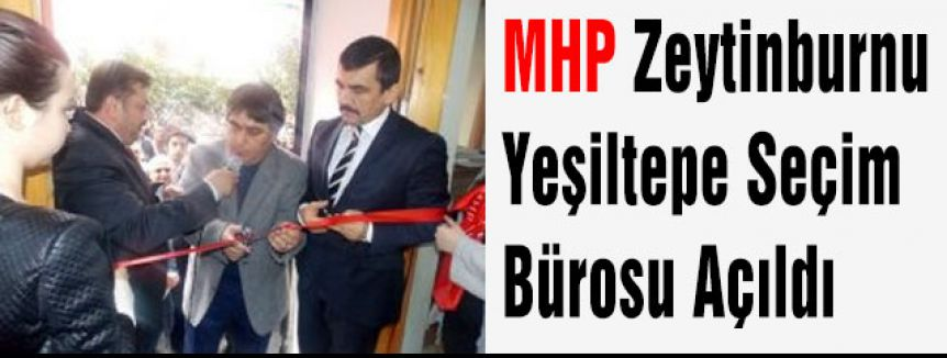 MHP, Zeytinburnu'da seçim bürosu açtı