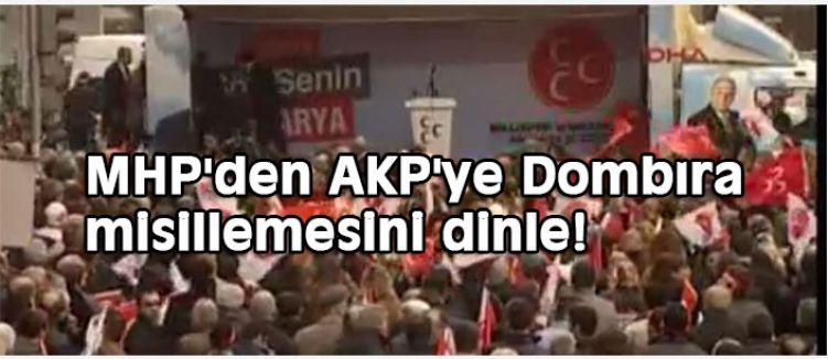 MHP'den AKP'ye Dombıra misillemesini dinle!