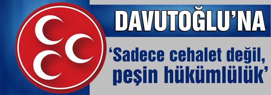 MHP'den Davutoğlu'na Cevap!