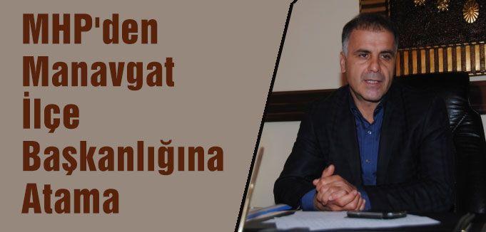MHP'den Manavgat İlçe Başkanlığına Atama