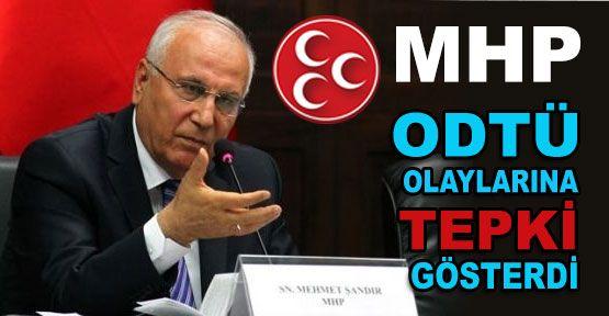MHP'den ODTÜ Olaylarına Tepki...