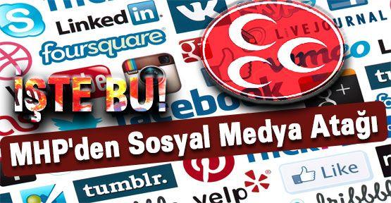 MHP'den Sosyal Medya Atağı