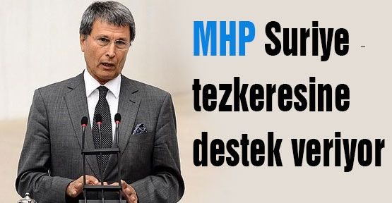 MHP'den Suriye tezkeresine destek