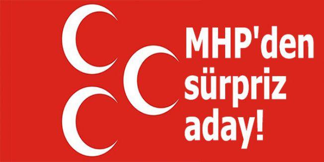 MHP'den sürpriz aday!