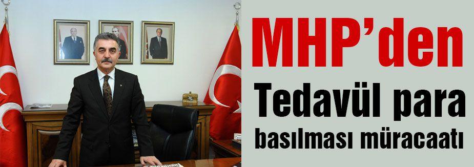 MHP'den tedavül para basılması müracaatı