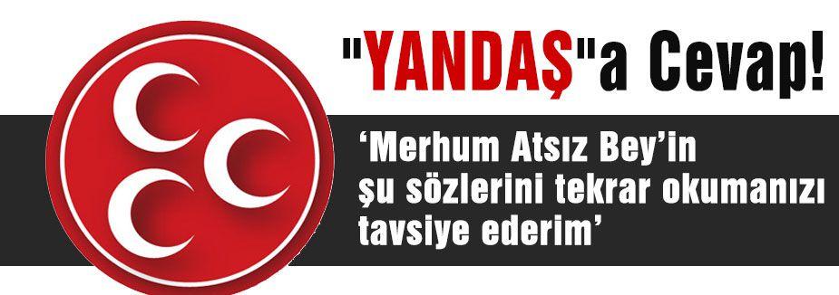 "MHP'den ""YANDAŞ""a Cevap!"