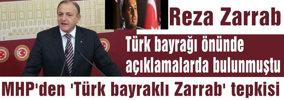 MHP'den 'Zarrab' tepkisi