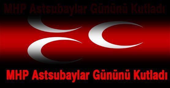 MHP,Dünya Astsubaylar Günü'nü kutladı.