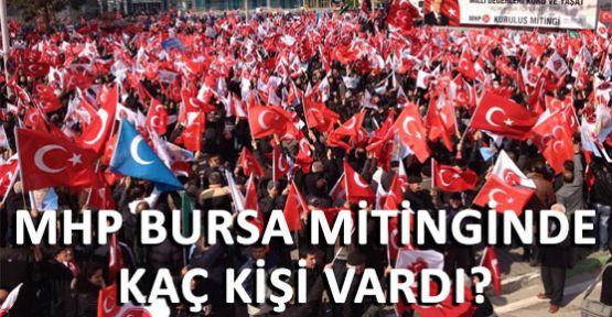 MHP'in Bursa Mitinginde işte sayı