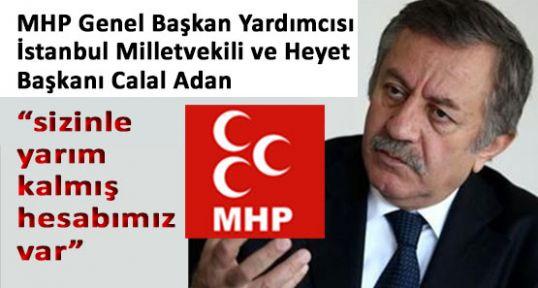 """MHP'li Adan """"DUR, ARTIK YETER"""""""