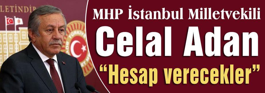 MHP'li Adan; Hesap verecekler...