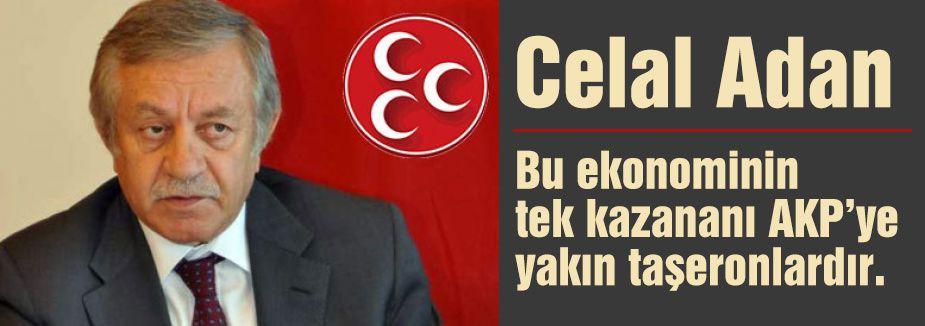 MHP'li Adan; Taşeron Ekonomisi Dayatılıyor...