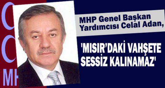 MHP'li Adan; Vahşete Sessiz Kalınamaz!..