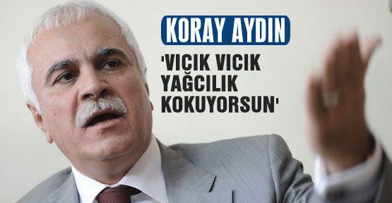 MHP'li Aydın: 'Vıcık vıcık yağcılık kokuyorsun'