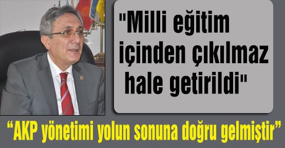 MHP'li Ayhan, AKP yönetimi yolun sonuna doğru gelmiştir