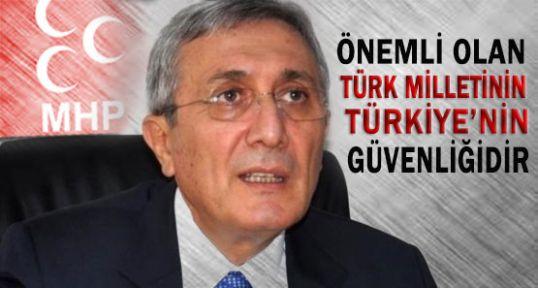 MHP;li Ayhan; Önemli Olan Türkiye'nin Güvenliğidir
