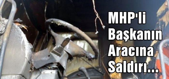 MHP'li Başkanın Aracına Saldırı...