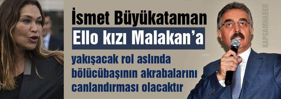 MHP'li Büyükataman; 'Ello kızı Malakan'a yakışan...'