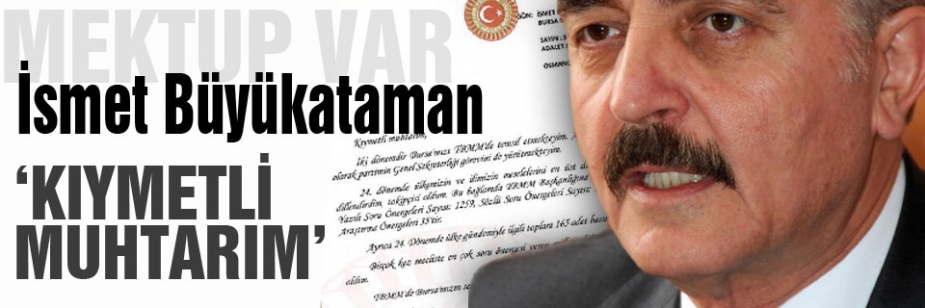 MHP'li Büyükataman'dan Mektup: Kıymetli Muhtarım