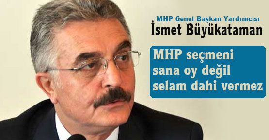 MHP'li Büyükataman'dan Sarıgül'e cevap