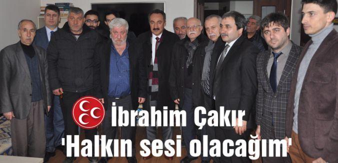 MHP'li Çakır 'Halkın sesi olacağım'