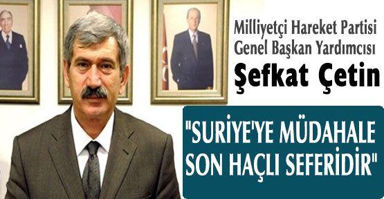 MHP'li Çetin; Çare,Türk İslam Ülkücülüğüdür