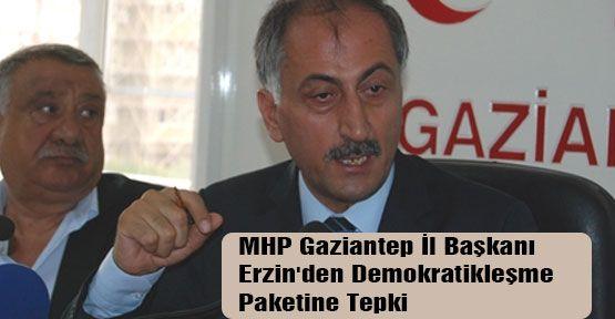 MHP'li Erzin'den  Demokratikleşme Paketine Tepki