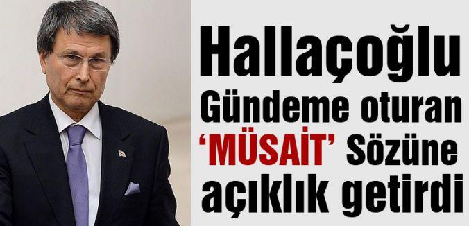 MHP'li Hallaçoğlu'ndan 'Müsait' Açıklaması
