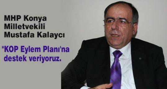 """MHP'li Kalaycı """"KOP Eylem Planı'na da destek veriyoruz'"""