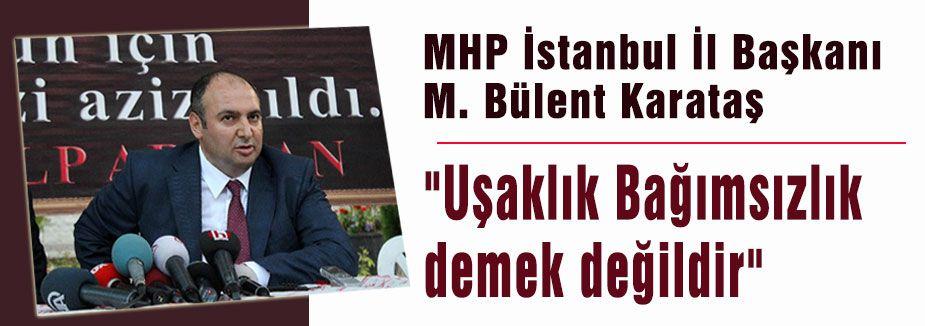 MHP'li Karataş'tan 'Bağımsız Ülkücülere!