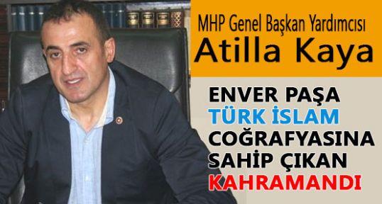 MHP'li Kaya Enver Paşa Bir Kahramandı