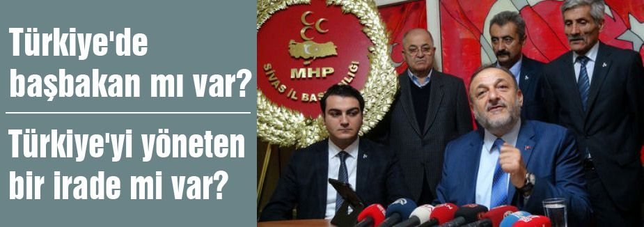 MHP'li Oktay Vural: Türkiye'de başbakan mı var?