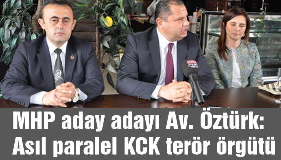 MHP'li Öztürk: Asıl paralel KCK terör örgütü