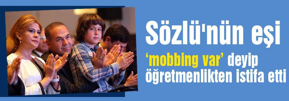 MHP'li Sözlü'nün eşi 'mobbing var' deyip öğretmenlikten istifa etti