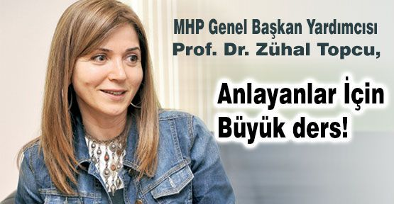 MHP'li Topçu; Anlayanlara Ders Verdi