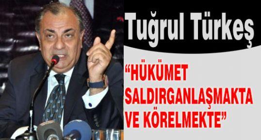 MHP'li Türkeş: Hükümet Saldırganlaşıyor...