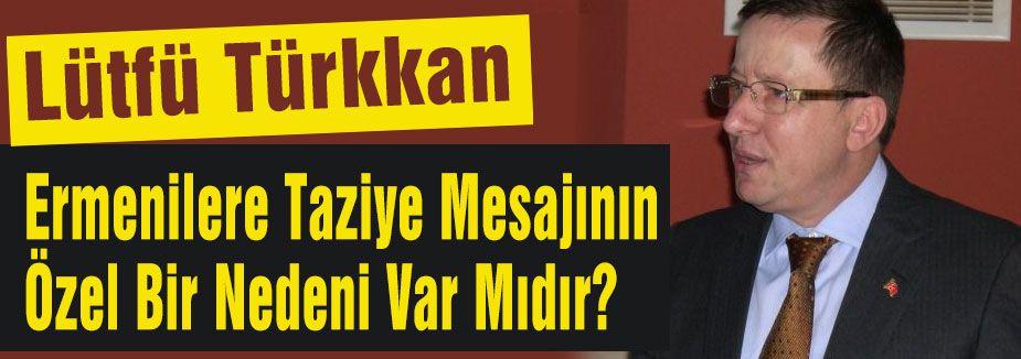 MHP'li Türkkan Sordu:Taziye Mesajının Özel Bir Nedeni Var Mıdır?