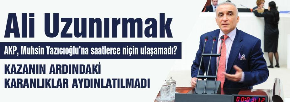 AKP, Muhsin Yazıcıoğlu'nu niçin kurtaramamıştır?