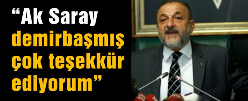 """MHP'li Vural:""""Ak Saray demirbaşmış çok teşekkür ediyorum"""""""