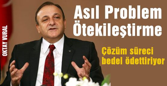 MHP'li Vural:'Asıl Problem Ötekileştirme'