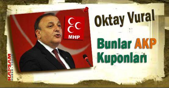 MHP'li Vural:''Bunlar AKP Kuponları''