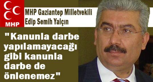 """MHP'li Yalçın: """"kanunla darbe de önlenemez"""""""