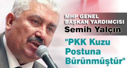 "MHP'li Yalçın: ""PKK Kuzu Postuna Bürünmüştür"""