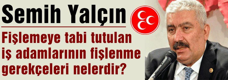 MHP'li Yalçın'dan Fişlenme İddiası...